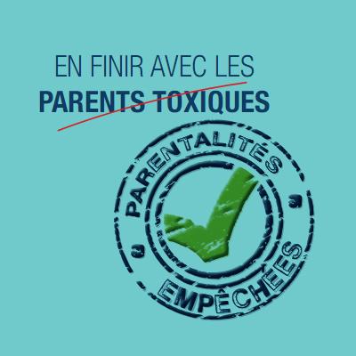 En finir avec les parents toxiques