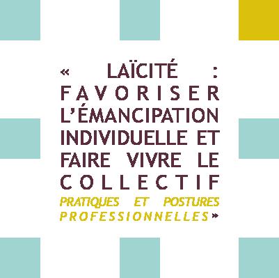 Laïcité : favoriserl'émancipation individuelle et faire vovre le collectif - pratiques et postures professionnelles