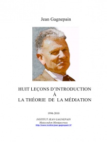 episode-09-couverture-huit-lecons-d-introduction-a-la-theorie-de-la-mediation-j-gagnepain