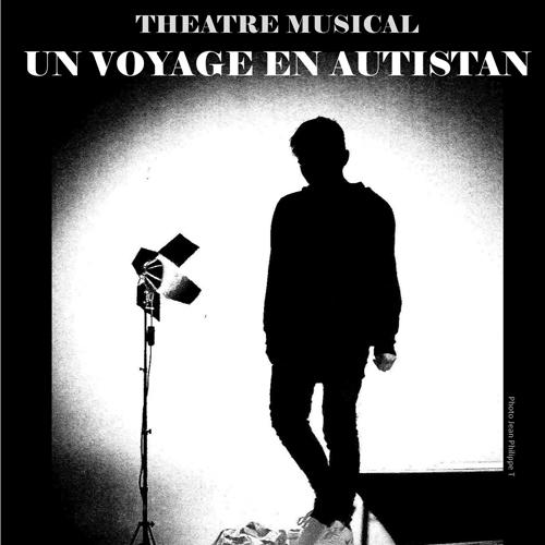 Affiche du theatre musical un voyange en autistan.